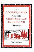 Courts, Crime & the Criminal Law in Ireland, 1692-1760