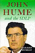 John Hume & the SDLP: Impact & Survival in Northern Ireland