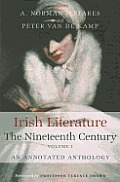 Irish Literature the Nineteenth Century Volume I