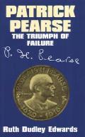 Patrick Pearse: The Triumph of Failure