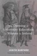 The Opening of University Education to Women in Ireland