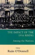 The Impact of the 1916 Rising: Among the Nations