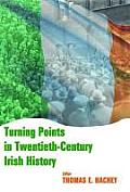 Turning Points in Twentieth Century Irish History
