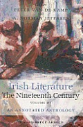 Irish Literature The Nineteenth Century Volume III - An Annotated Anthology