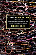 A Primer of Drug Action (Primer of Drug Action: A Concise, Nontechnical Guide to the Actions, Uses, & Side Effects of)