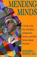 Mending Minds A Guide to the New Psychiatry of Depression Anxiety & Other Serious Mental Disorders