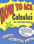 How to Ace Calculus: The Streetwise Guide Cover