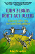 Why Zebras Dont Get Ulcers A Guide To Stress