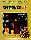 Solutions Manual for Chemistry Molecules Matter & Change Fourth Edition