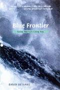 Blue Frontier Saving Americas Living Sea