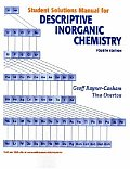Descriptive Inorganic Chemistry Student's Solutions Manual