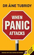 When Panic Attacks: Updated with New Chapter on Phobias