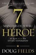 Siete Maneras de Ser Su Heroe: El Que Ella Ha Estado Esperando