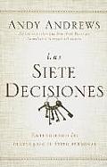 Las Siete Decisiones: Claves Hacia El Exito Personal