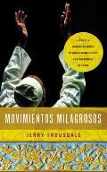 Movimientos milagrosos /...