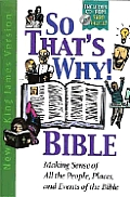 So That's Why Bible: Making Sense of All the People, Places, and Events of the Bible with CDROM