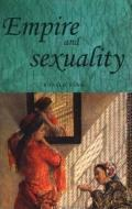 Empire and Sexuality : the British Experience (91 Edition)