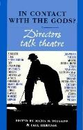 In Contact With the Gods? : Directors Talk Theatre (96 Edition)