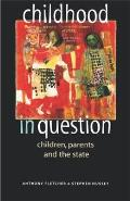 Childhood in Question: Children, Parents and the State