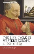 The Life-Cycle in Western Europe, C.1300-1500 Cover