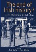 End of Irish History Critical Approaches to the Celtic Tiger