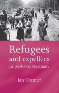 Refugees and Expellees in Post-War Germany
