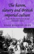 The harem, slavery and British imperial culture
