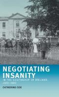 Negotiating Insanity in the Southeast of Ireland, 1820-1900
