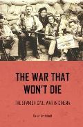 The War That Won't Die: The Spanish Civil War in Cinema