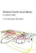 Modern French Visual Theory: A Critical Reader