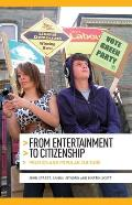 From Entertainment to Citizenship: Politics and Popular Culture