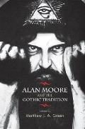 Alan Moore & The Gothic Tradition by Matthew J. A. Green (edt)