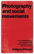 Photography and Social Movements: From the Globalisation of the Movement (1968) to the Movement Against Globalisation (2001)