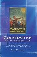 Conservatism for the Democratic Age: Conservative Cultures and the Challenge of Mass Politics in Early Twentieth-Century England
