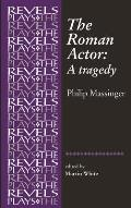 The Roman Actor: By Philip Massinger