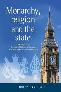 Monarchy, Religion and the State: Civil Religion in the United Kingdom, Canada, Australia and the Commonwealth