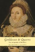 Goddesses and Queens: The Iconography of Elizabeth I