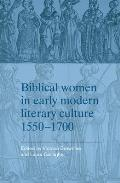 Biblical Women in Early Modern Literary Culture, 1550-1700