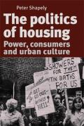 The Politics of Housing: Power, Consumers and Urban Culture