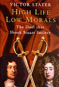 High Life Low Morals The Duel That Shook