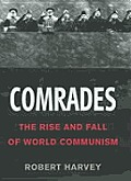 Comrades The Rise & Fall Of World Commun