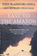 East To The Amazon In Search Of Great