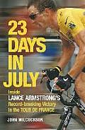 23 Days In July Inside Lance Armstrongs