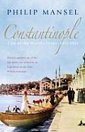 Constantinople: City of the World's Desire, 1453-1924
