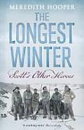 The Longest Winter: Scott's Other Heroes. Meredith Hooper