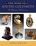 The Work of a Master Goldsmith: A Unique Collection