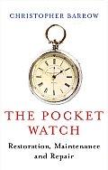 The Pocket Watch: Restoration, Maintenance and Repair