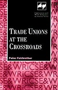 Trade Unions at the Crossroads (Employment and Work Relations in Context)