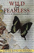 Wild & Fearless The Life of Margaret Fountaine