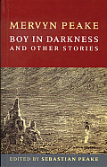 Boy In Darkness & Other Stories by Mervyn Peake